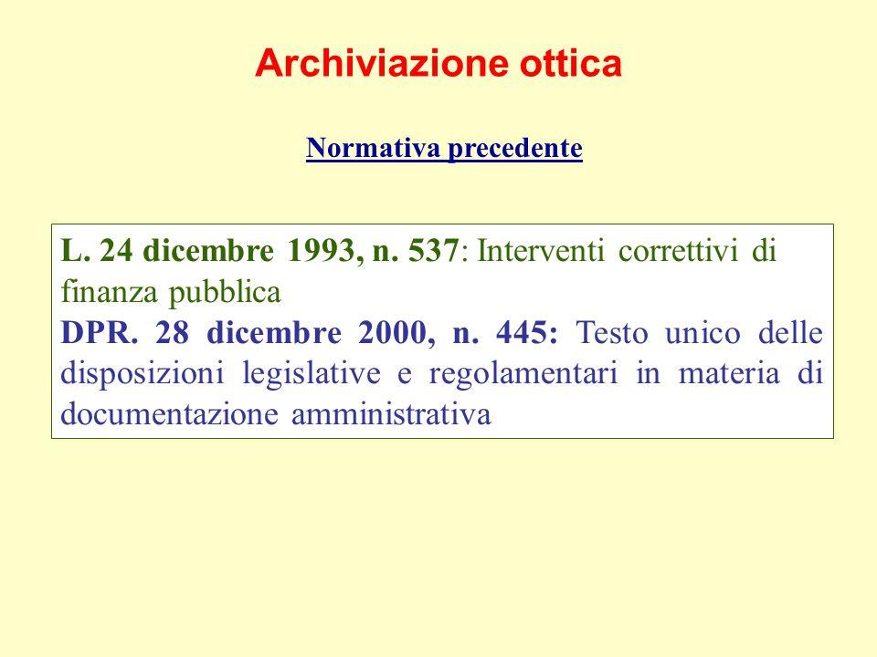 Archiviazione ottica Normativa precedente L. 24 dicembre 1993, n.