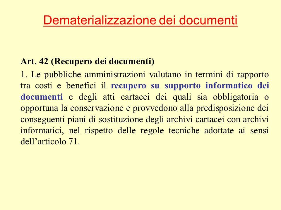 Dematerializzazione dei documenti Art. 42 (Recupero dei documenti) 1.