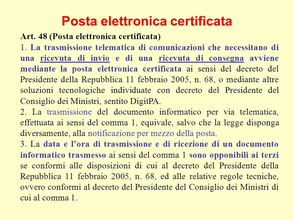 Posta elettronica certificata Art. 48 (Posta elettronica certificata) 1.