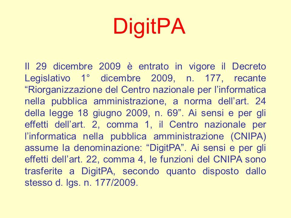 DigitPA Il 29 dicembre 2009 è entrato in vigore il Decreto Legislativo 1° dicembre 2009, n.