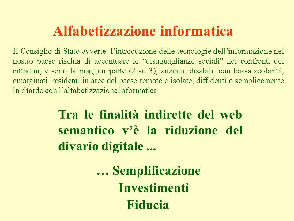 Alfabetizzazione informatica Tra le finalità indirette del web semantico vè la riduzione del divario digitale...