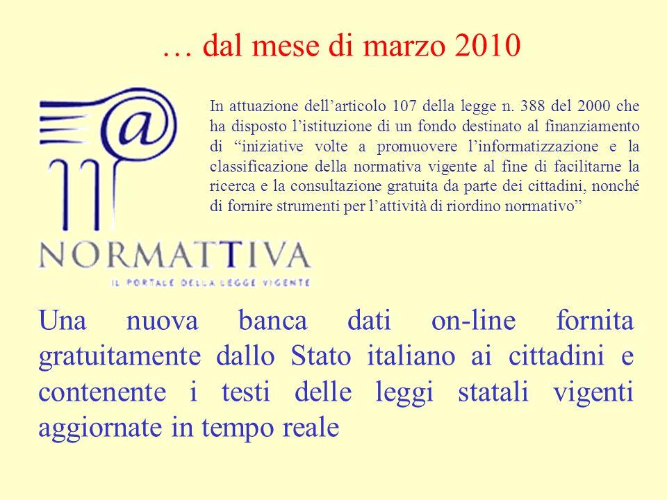 Una nuova banca dati on-line fornita gratuitamente dallo Stato italiano ai cittadini e contenente i testi delle leggi statali vigenti aggiornate in tempo reale In attuazione dellarticolo 107 della legge n.