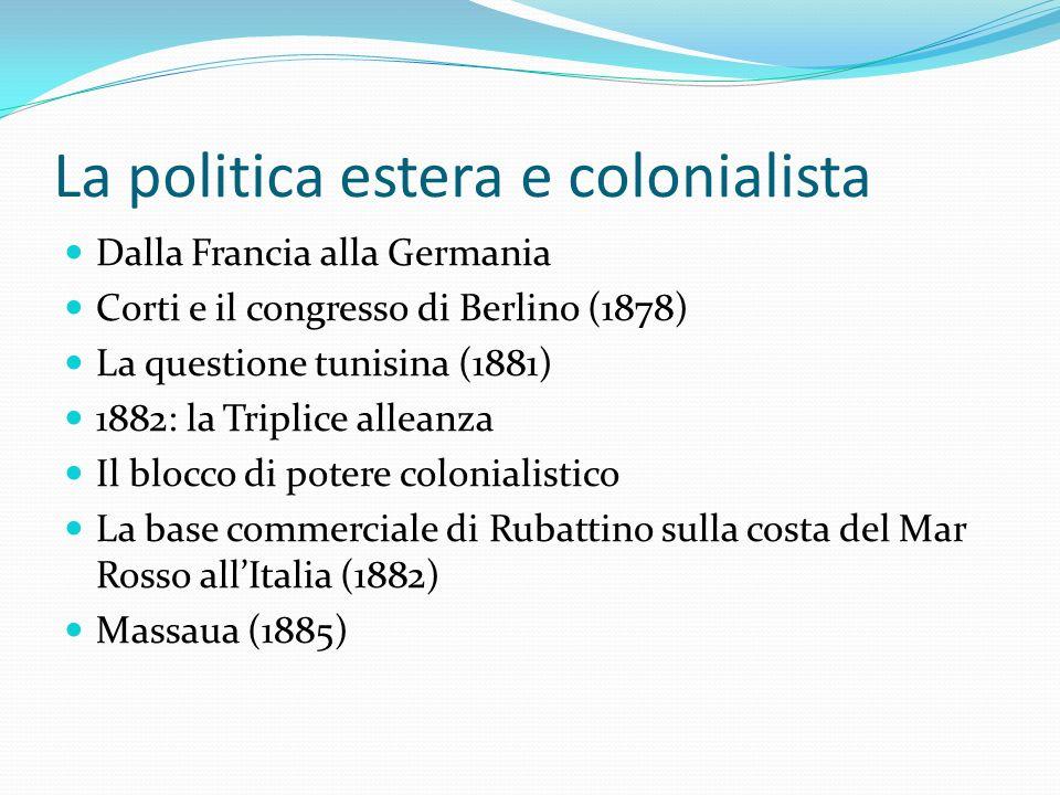 Lo scontro con il negus e i ras abissini dellEtiopia 1887: le nuove clausole 1887: Il massacro di Dogali Da Depretis a Crispi