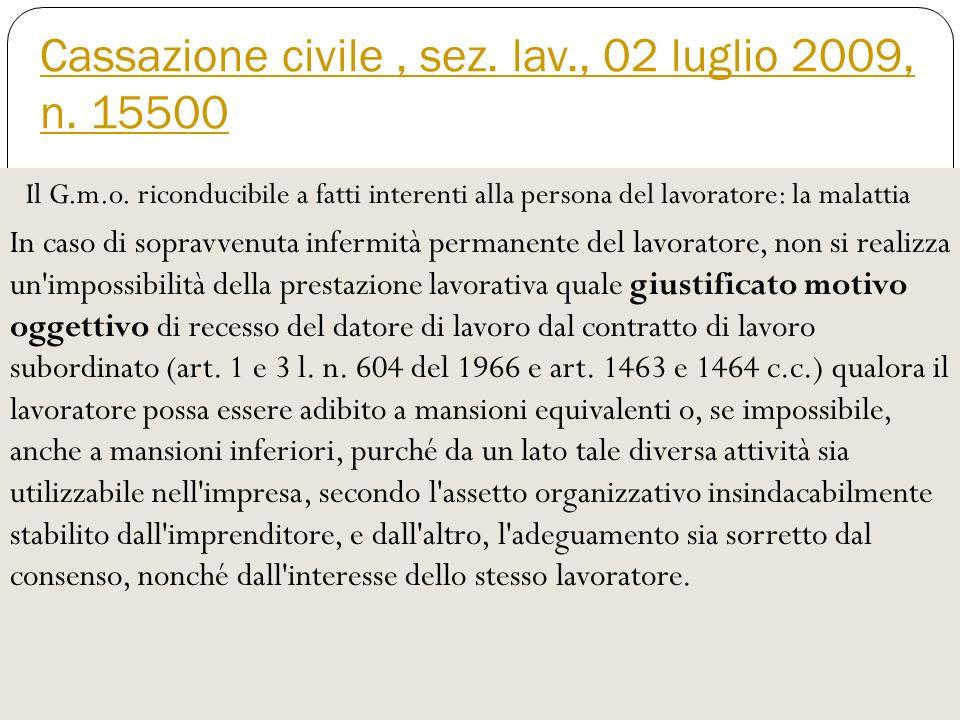 Cassazione civile, sez.lav., 02 luglio 2009, n. 15500 Il G.m.o.