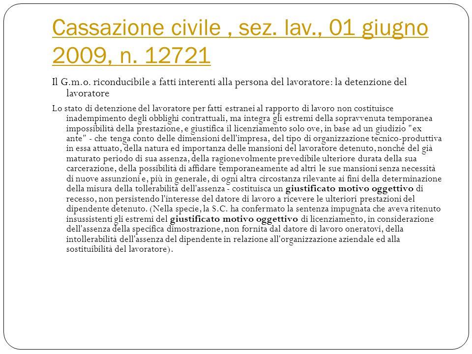 Cassazione civile, sez. lav., 02 luglio 2009, n. 15500 Il G.m.o. riconducibile a fatti interenti alla persona del lavoratore: la malattia In caso di s