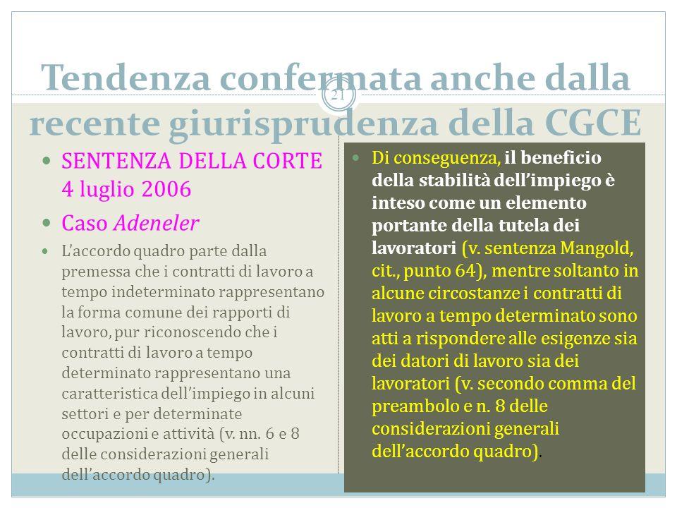 Tendenza confermata anche dalla recente giurisprudenza della CGCE SENTENZA DELLA CORTE 4 luglio 2006 Caso Adeneler Laccordo quadro parte dalla premess