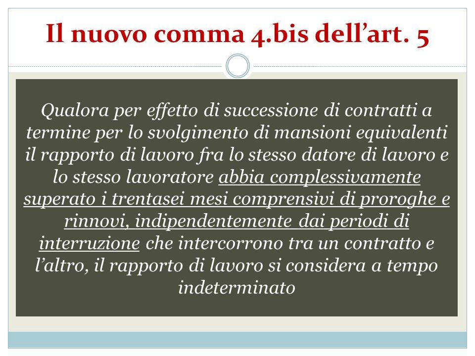 Il nuovo comma 4.bis dellart. 5 Qualora per effetto di successione di contratti a termine per lo svolgimento di mansioni equivalenti il rapporto di la
