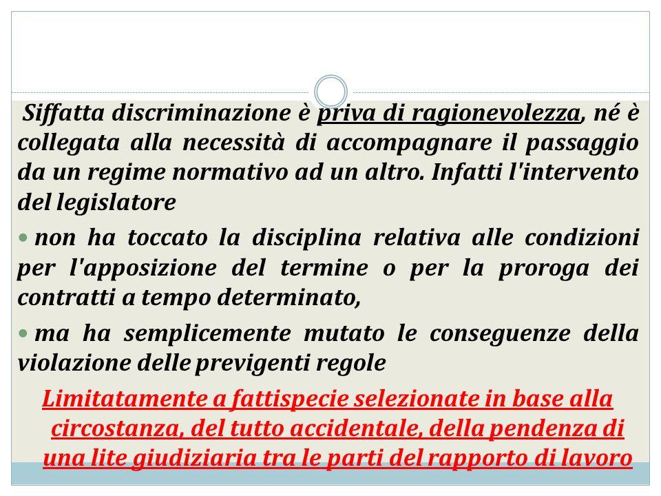 Siffatta discriminazione è priva di ragionevolezza, né è collegata alla necessità di accompagnare il passaggio da un regime normativo ad un altro. Inf