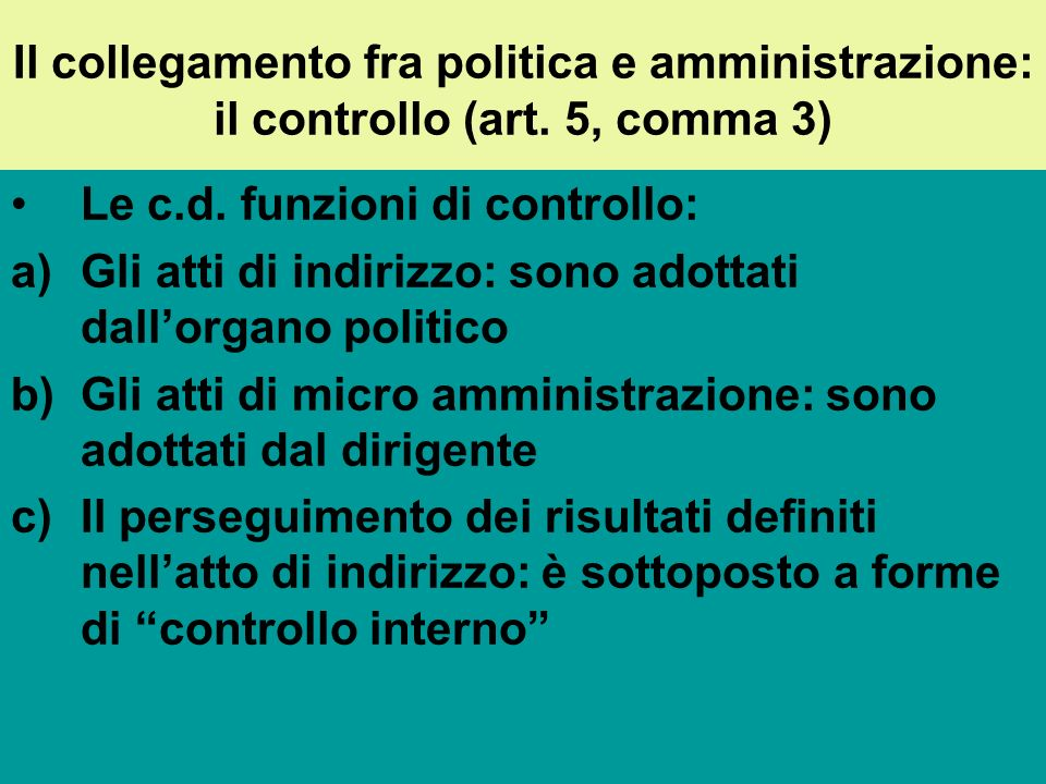 Il potere di organizzazione (art. 5 del d.lgs 165/2001) Comma 1 : Le amministrazioni pubbliche assumono ogni determinazione organizzativa al fine di a