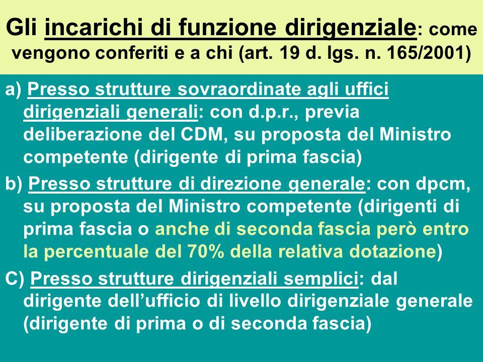 Le funzioni dirigenziali a)Il primo livello: la titolarità di strutture sovraordinate agli uffici dirigenziali generali: per es. segretario generale d