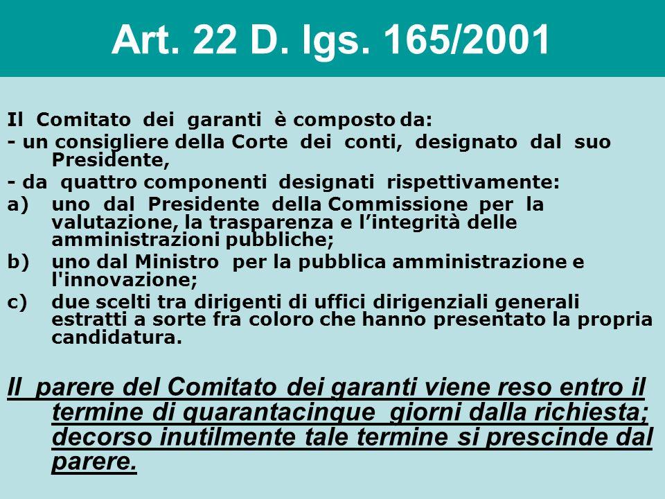 Art. 22 D. lgs. 165/2001 I provvedimenti di cui allart. 21 comma 1 sono adottati sentito il parere del Comitato dei Garanti (prima della riforma Brune