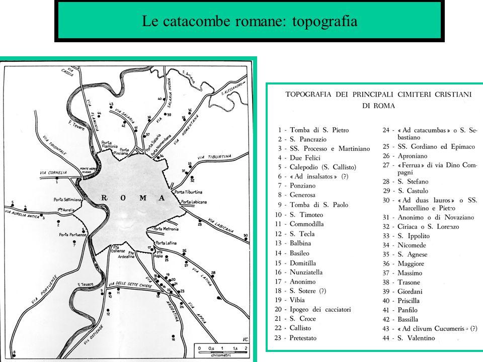 Le catacombe romane: periodizzazione(1) 1.I-II sec.: attestazione di una comunità cristiana ma mancanza di attestazioni monumentali (edifici di culto e sepolture cristiane).