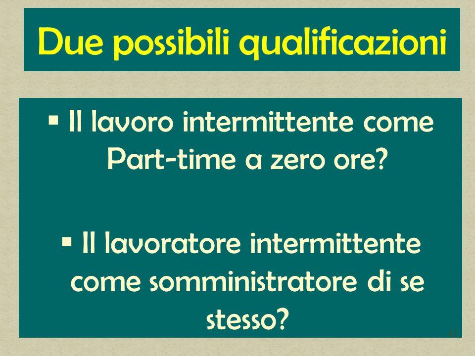 Il lavoro intermittente come Part-time a zero ore? Il lavoratore intermittente come somministratore di se stesso? 41