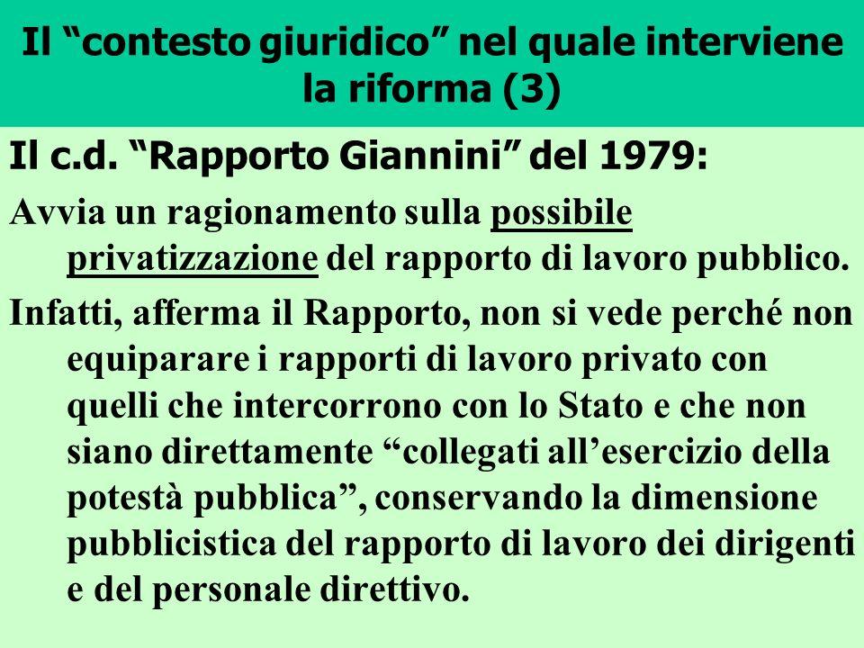 Il contesto giuridico nel quale interviene la riforma (3) Il c.d. Rapporto Giannini del 1979: Avvia un ragionamento sulla possibile privatizzazione de