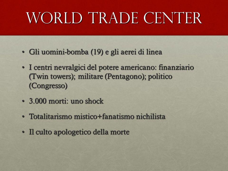 World Trade Center Gli uomini-bomba (19) e gli aerei di lineaGli uomini-bomba (19) e gli aerei di linea I centri nevralgici del potere americano: fina