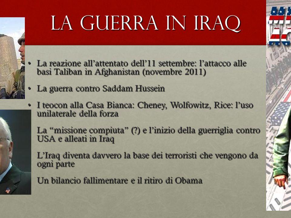 La guerra in Iraq La reazione allattentato dell11 settembre: lattacco alle basi Taliban in Afghanistan (novembre 2011)La reazione allattentato dell11