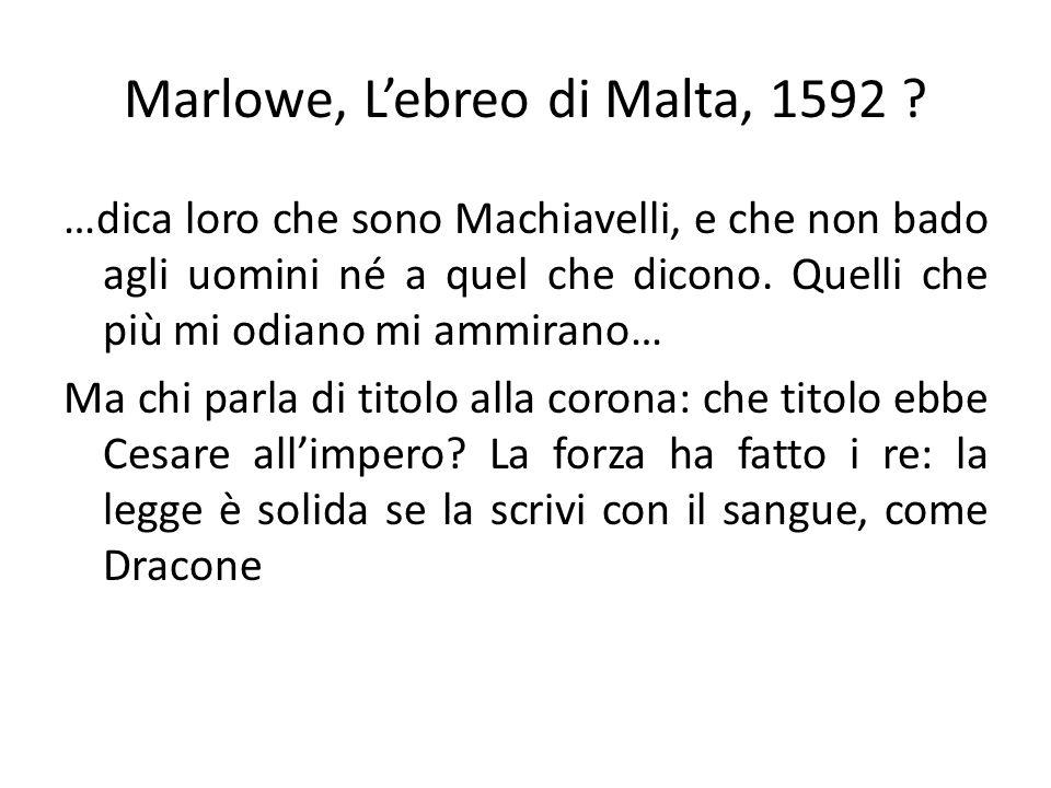 Marlowe, Lebreo di Malta, 1592 .