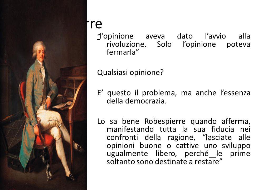 Robespierre lopinione aveva dato lavvio alla rivoluzione.