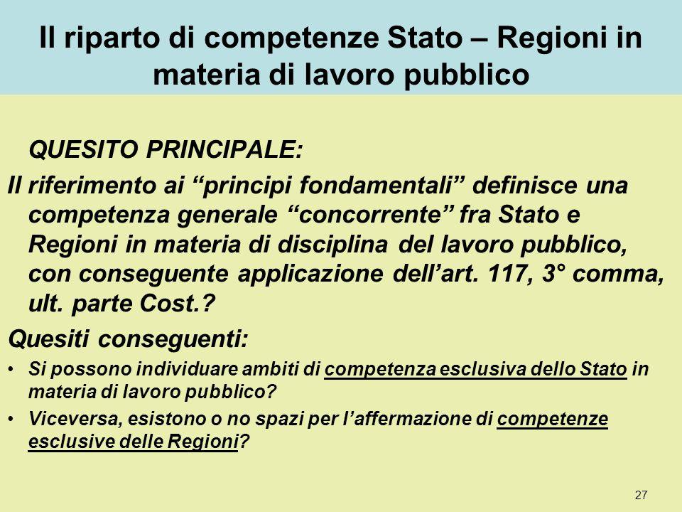 Il riparto di competenze Stato – Regioni in materia di lavoro pubblico QUESITO PRINCIPALE: Il riferimento ai principi fondamentali definisce una compe