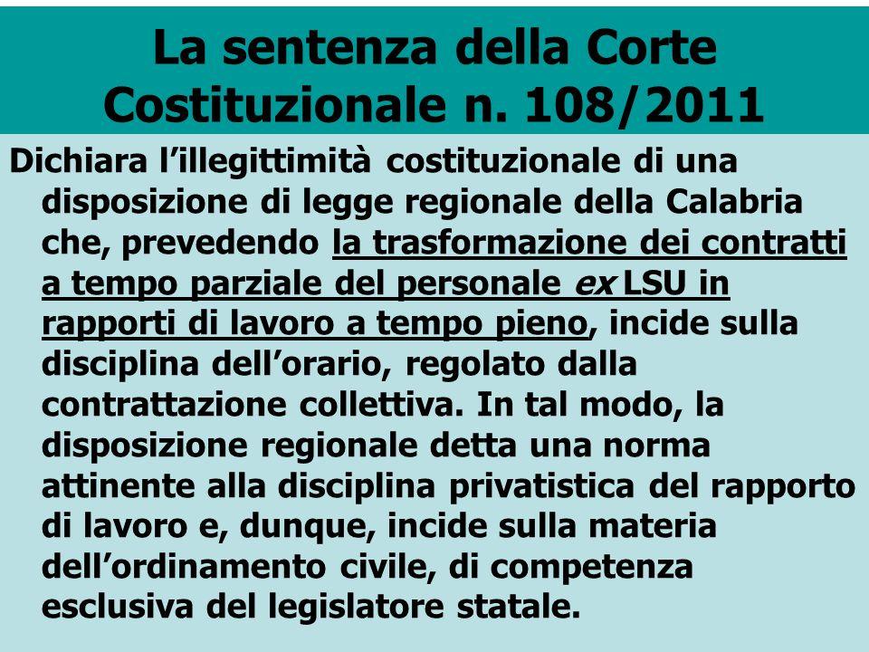 La sentenza della Corte Costituzionale n. 108/2011 Dichiara lillegittimità costituzionale di una disposizione di legge regionale della Calabria che, p