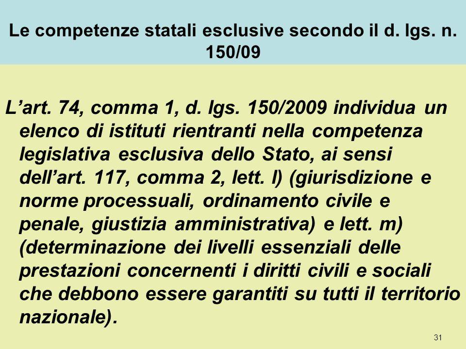 Le competenze statali esclusive secondo il d. lgs. n. 150/09 Lart. 74, comma 1, d. lgs. 150/2009 individua un elenco di istituti rientranti nella comp