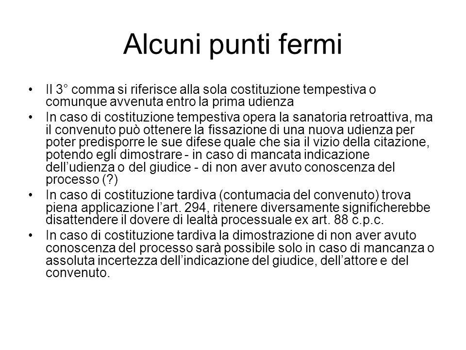 Alcuni punti fermi Il 3° comma si riferisce alla sola costituzione tempestiva o comunque avvenuta entro la prima udienza In caso di costituzione tempe