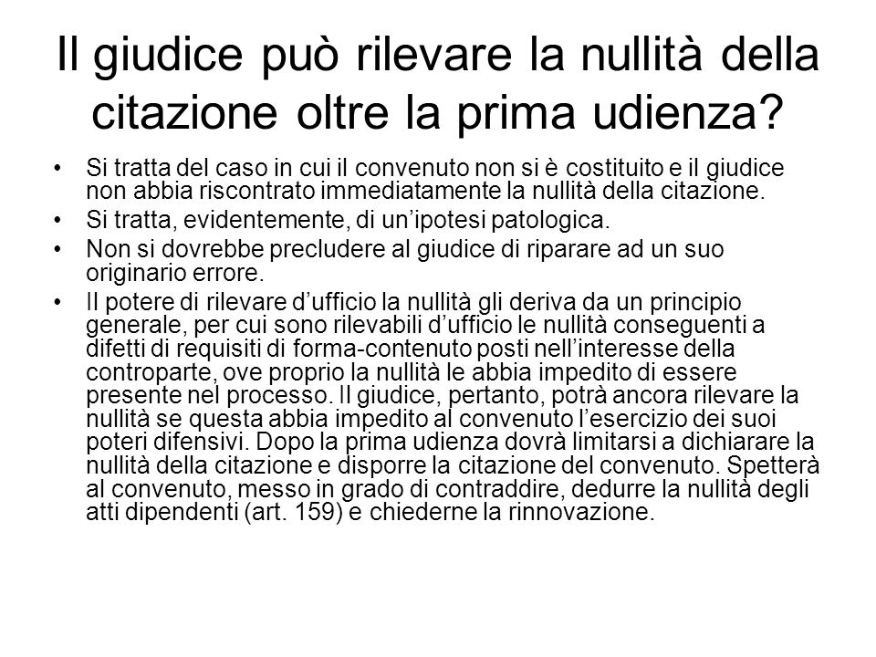Il giudice può rilevare la nullità della citazione oltre la prima udienza.