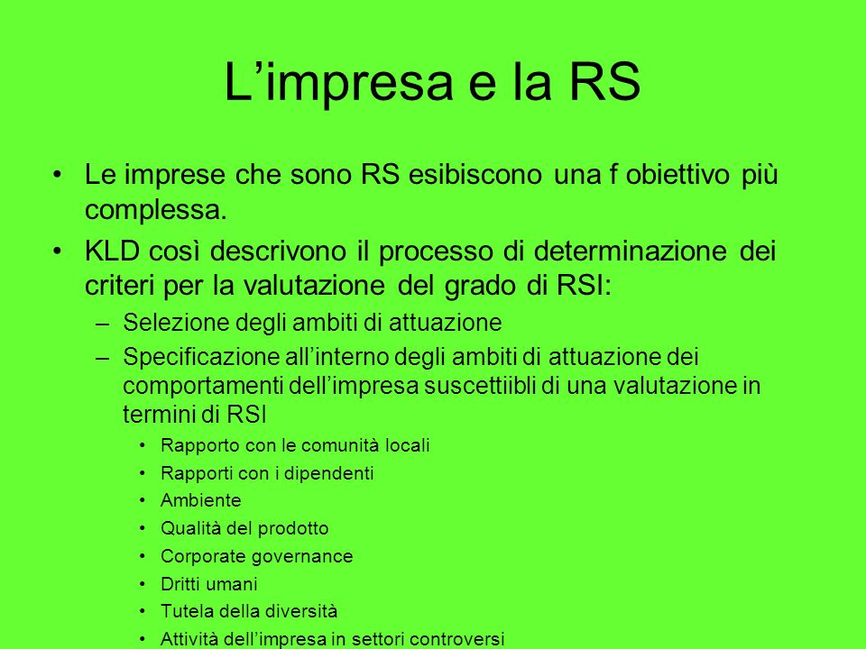 Limpresa e la RS Le imprese che sono RS esibiscono una f obiettivo più complessa.