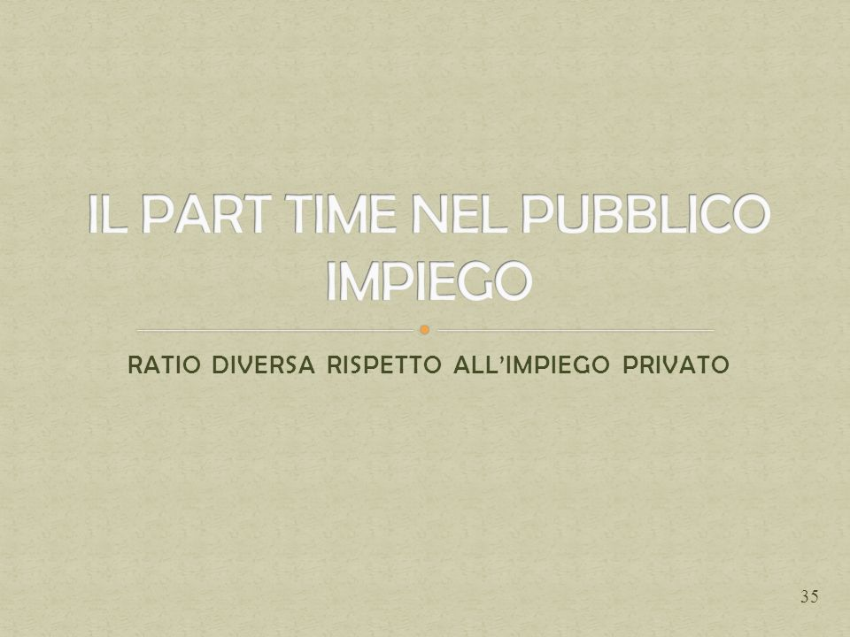RATIO DIVERSA RISPETTO ALLIMPIEGO PRIVATO 35