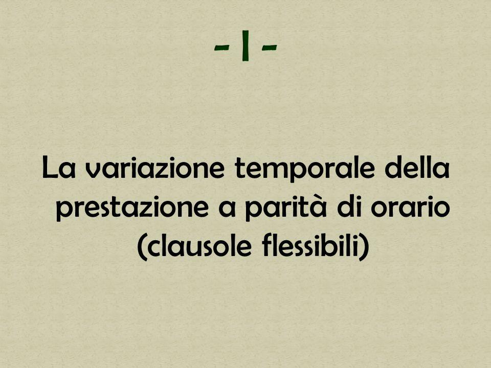 La variazione temporale della prestazione a parità di orario (clausole flessibili)