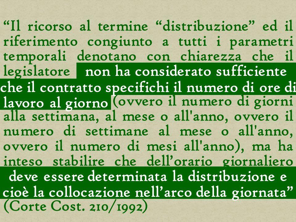 Il ricorso al termine distribuzione ed il riferimento congiunto a tutti i parametri temporali denotano con chiarezza che il legislatore non ha conside
