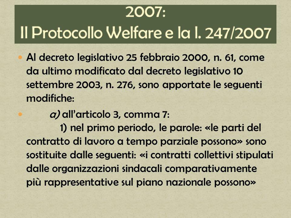 Al decreto legislativo 25 febbraio 2000, n. 61, come da ultimo modificato dal decreto legislativo 10 settembre 2003, n. 276, sono apportate le seguent