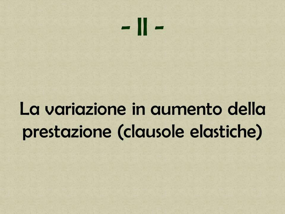 La variazione in aumento della prestazione (clausole elastiche)