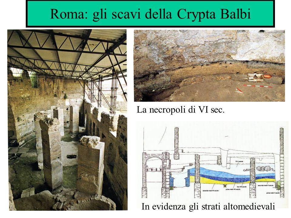 Roma: gli scavi della Crypta Balbi La necropoli di VI sec. In evidenza gli strati altomedievali