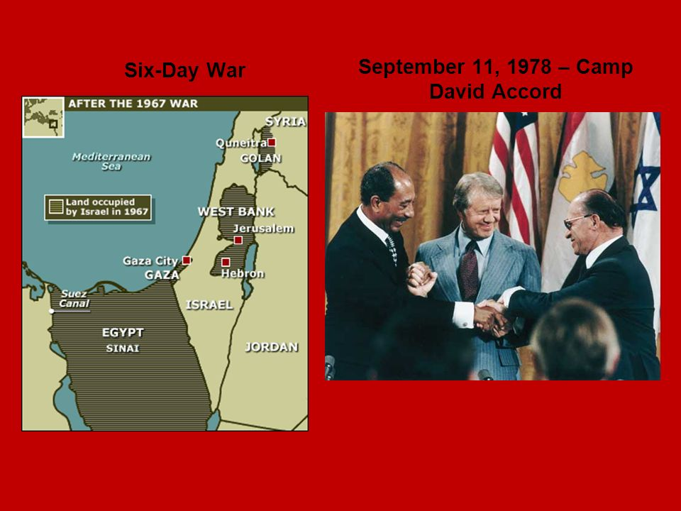 Six-Day War September 11, 1978 – Camp David Accord