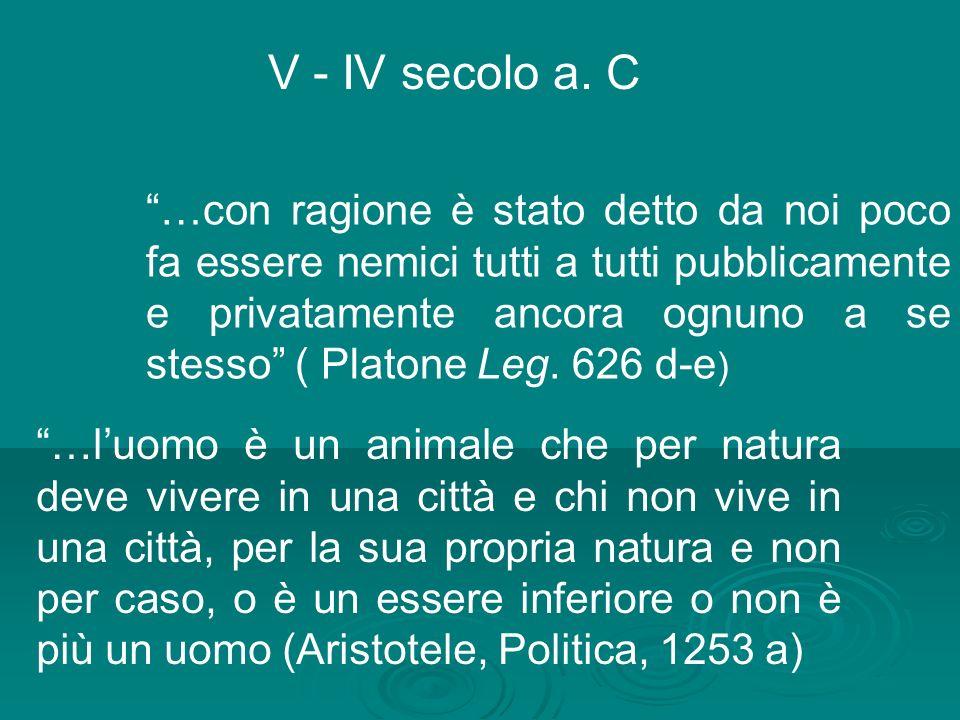 …con ragione è stato detto da noi poco fa essere nemici tutti a tutti pubblicamente e privatamente ancora ognuno a se stesso ( Platone Leg. 626 d-e )