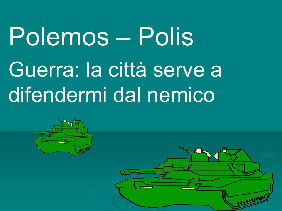 Polemos – Polis Guerra: la città serve a difendermi dal nemico