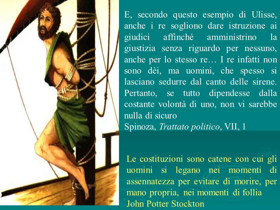 E, secondo questo esempio di Ulisse, anche i re sogliono dare istruzione ai giudici affinché amministrino la giustizia senza riguardo per nessuno, anc