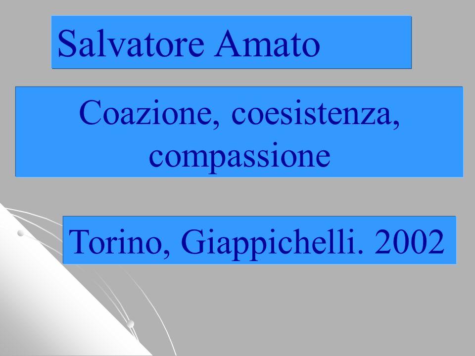 Salvatore Amato Coazione, coesistenza, compassione Torino, Giappichelli. 2002