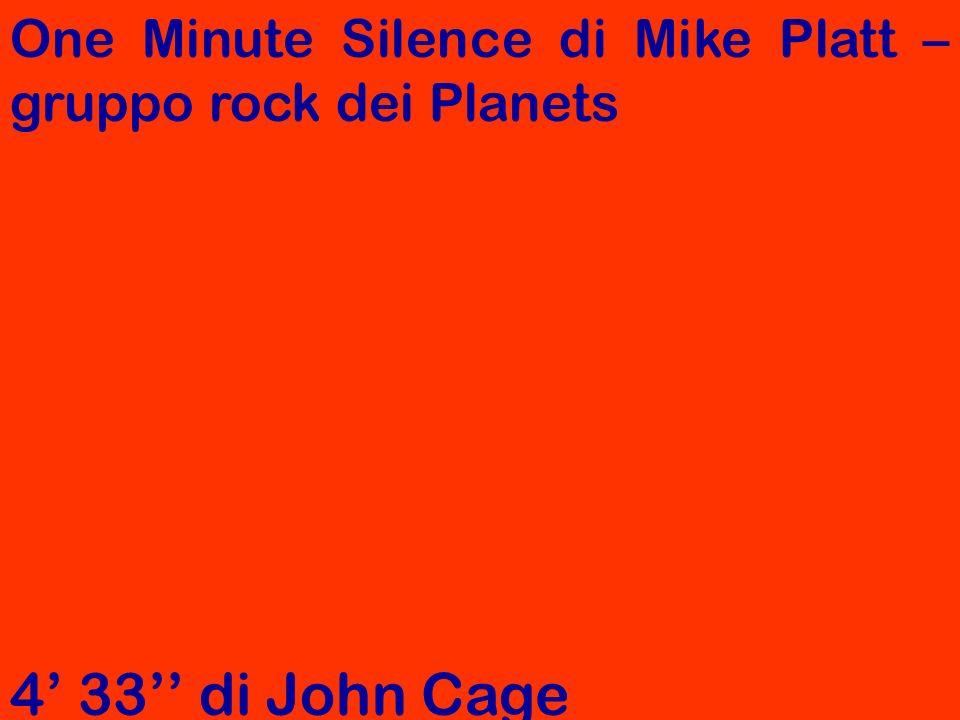 One Minute Silence di Mike Platt – gruppo rock dei Planets 4 33 di John Cage