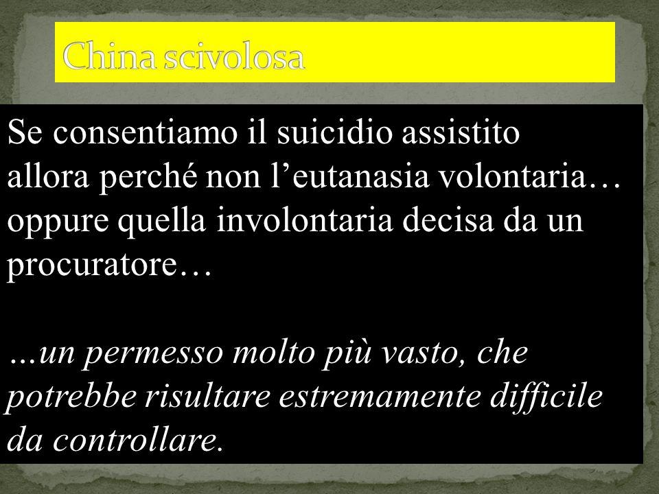 Se consentiamo il suicidio assistito allora perché non leutanasia volontaria… oppure quella involontaria decisa da un procuratore… …un permesso molto