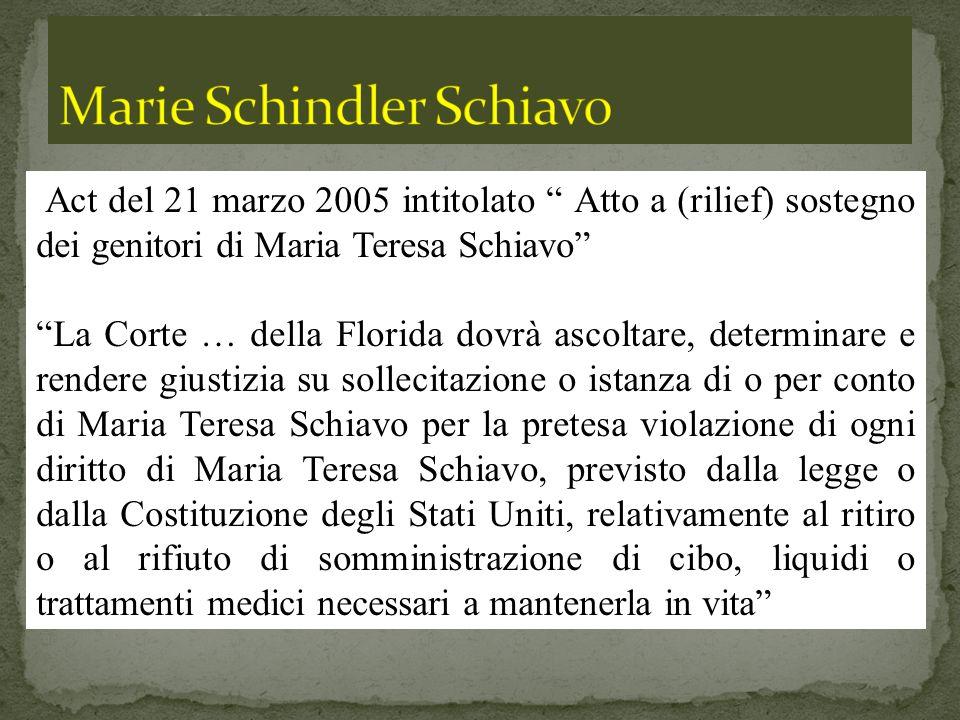 Act del 21 marzo 2005 intitolato Atto a (rilief) sostegno dei genitori di Maria Teresa Schiavo La Corte … della Florida dovrà ascoltare, determinare e