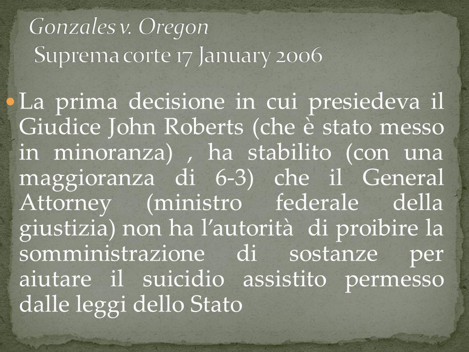 La prima decisione in cui presiedeva il Giudice John Roberts (che è stato messo in minoranza), ha stabilito (con una maggioranza di 6-3) che il Genera