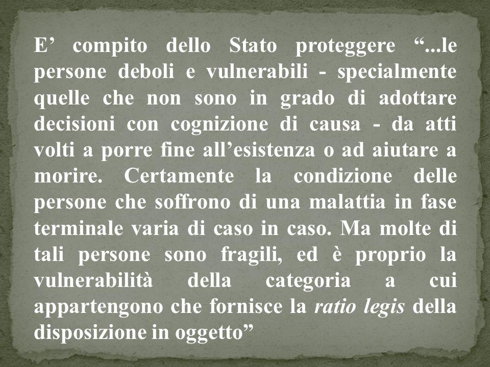 E compito dello Stato proteggere...le persone deboli e vulnerabili - specialmente quelle che non sono in grado di adottare decisioni con cognizione di