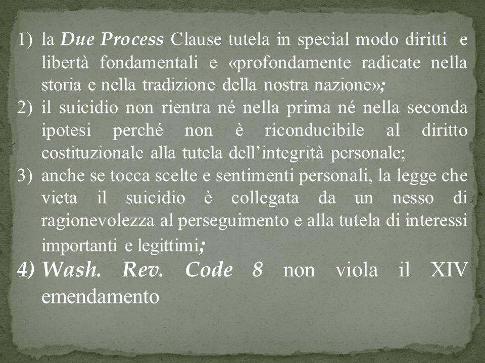1)la Due Process Clause tutela in special modo diritti e libertà fondamentali e «profondamente radicate nella storia e nella tradizione della nostra n