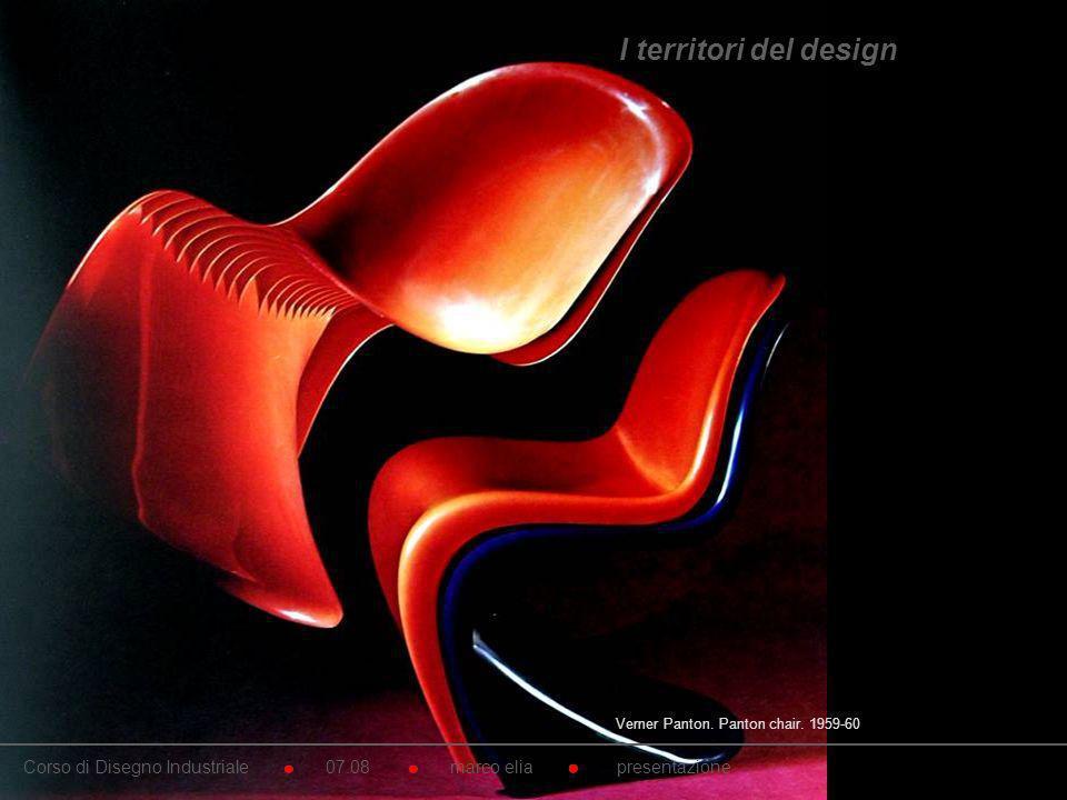 Verner Panton. Panton chair. 1959-60 Corso di Disegno Industriale 07.08 marco elia presentazione I territori del design