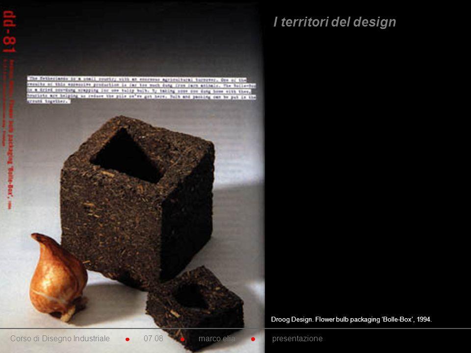 Droog Design. Flower bulb packaging Bolle-Box, 1994. Corso di Disegno Industriale 07.08 marco elia presentazione I territori del design