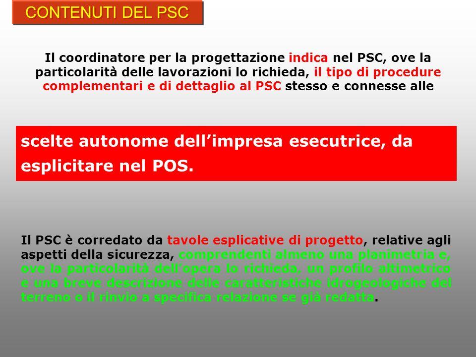Il PSC è corredato da tavole esplicative di progetto, relative agli aspetti della sicurezza, comprendenti almeno una planimetria e, ove la particolari