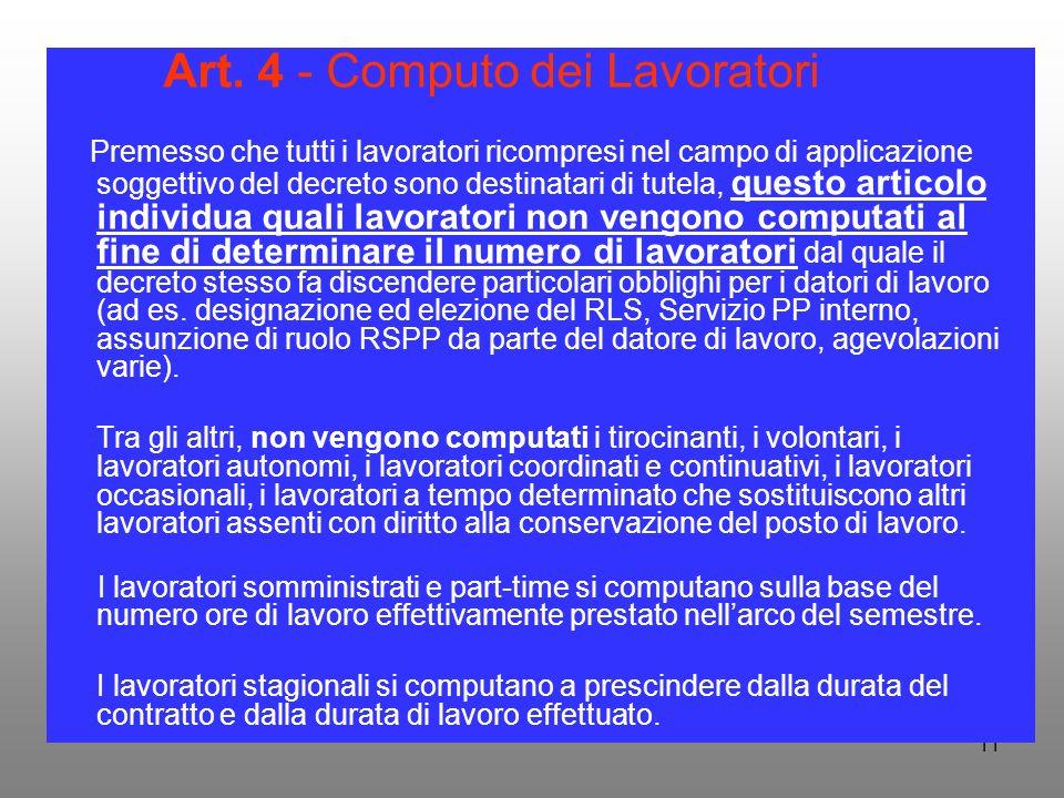 11 Art. 4 - Computo dei Lavoratori Premesso che tutti i lavoratori ricompresi nel campo di applicazione soggettivo del decreto sono destinatari di tut