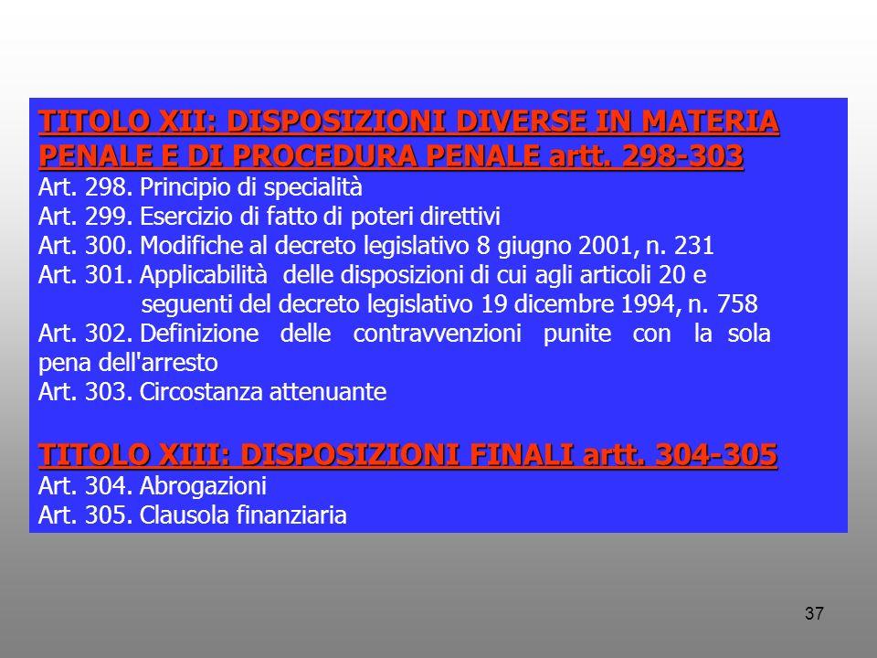 37 TITOLO XII: DISPOSIZIONI DIVERSE IN MATERIA PENALE E DI PROCEDURA PENALE artt. 298-303 Art. 298. Principio di specialità Art. 299. Esercizio di fat
